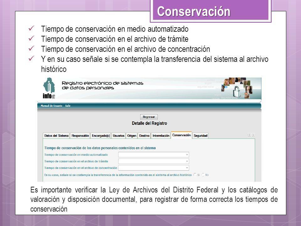 Conservación Tiempo de conservación en medio automatizado Tiempo de conservación en el archivo de trámite Tiempo de conservación en el archivo de conc