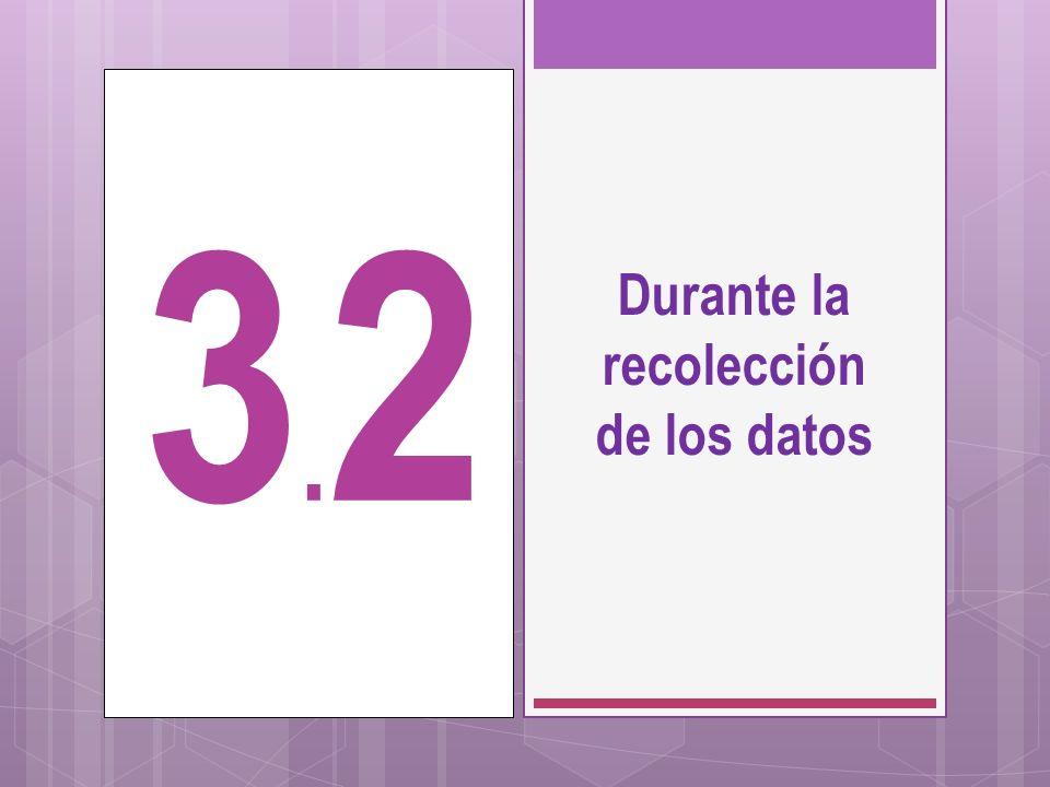 Durante la recolección de los datos 3.23.2