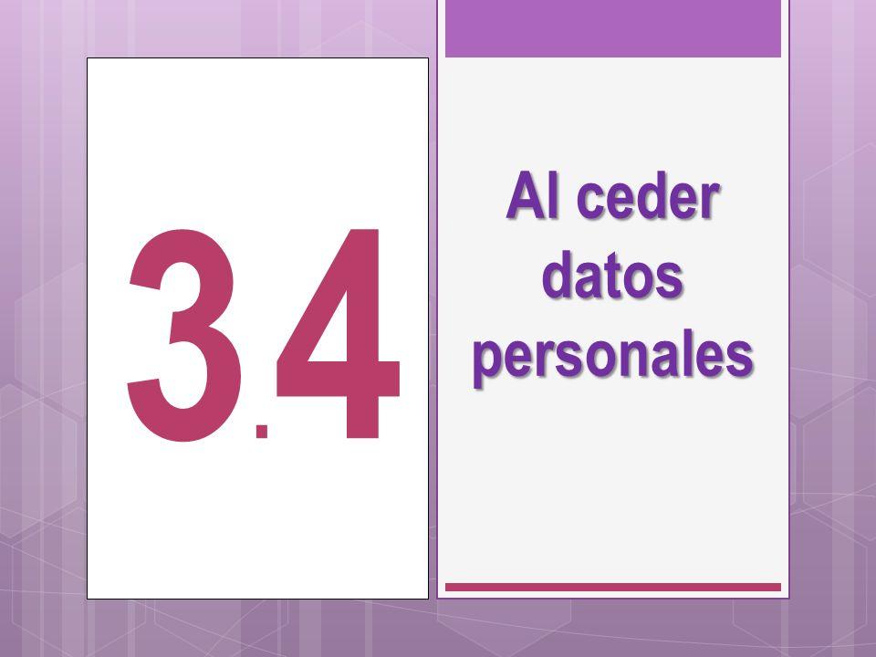 Al ceder datos personales 3.43.4