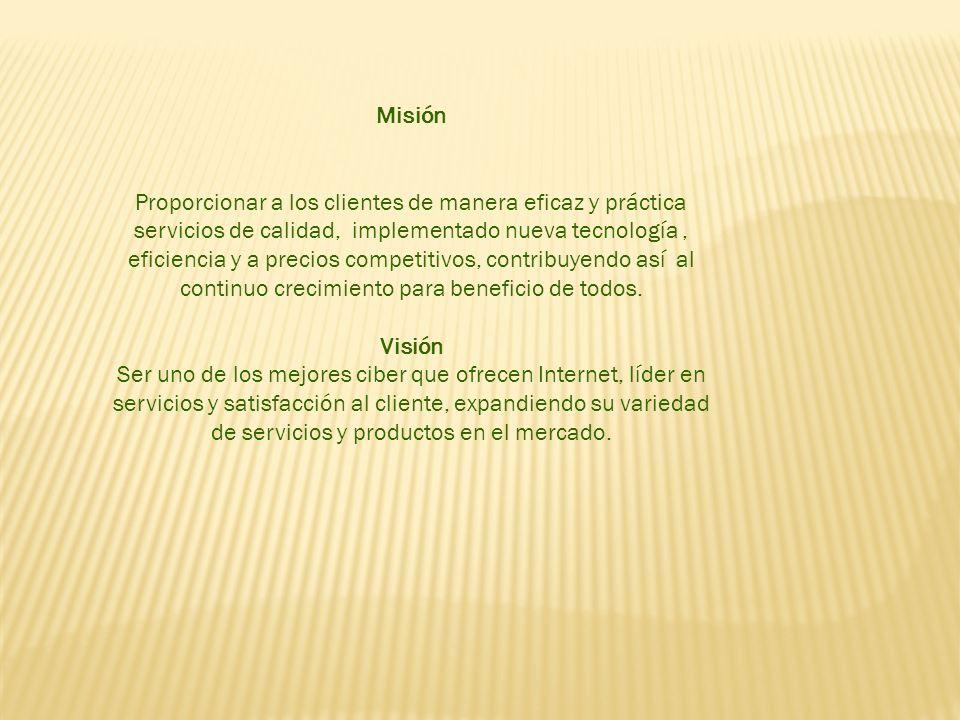 Misión Proporcionar a los clientes de manera eficaz y práctica servicios de calidad, implementado nueva tecnología, eficiencia y a precios competitivo