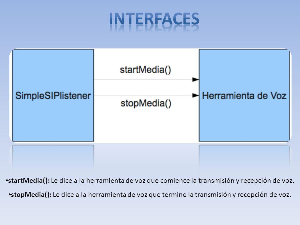 startMedia(): Le dice a la herramienta de voz que comience la transmisión y recepción de voz. stopMedia(): Le dice a la herramienta de voz que termine