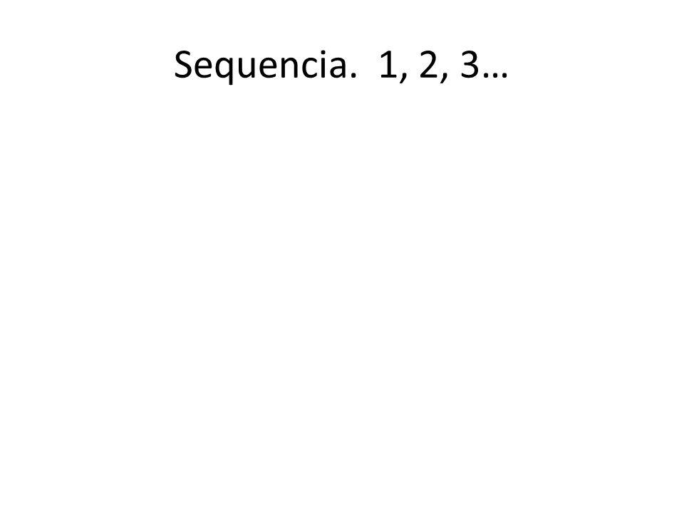 Sequencia. 1, 2, 3…