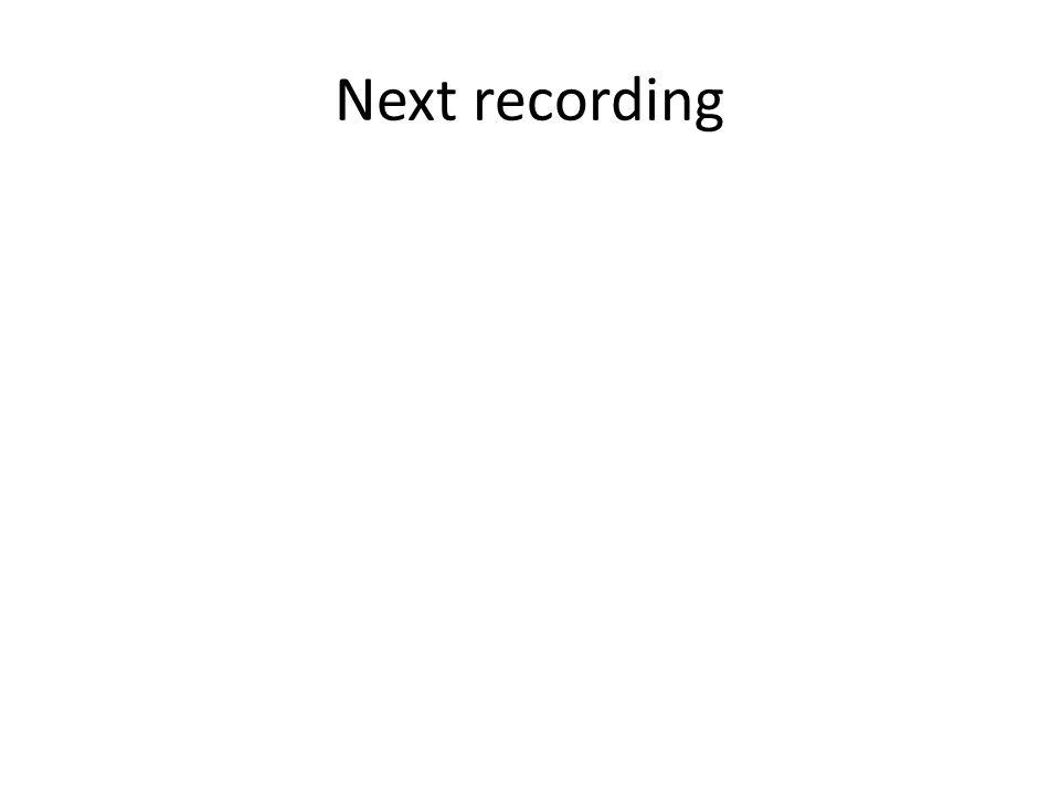 Next recording