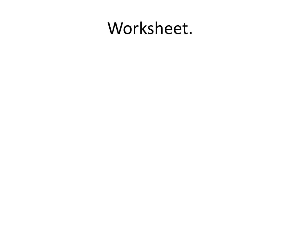 Worksheet.