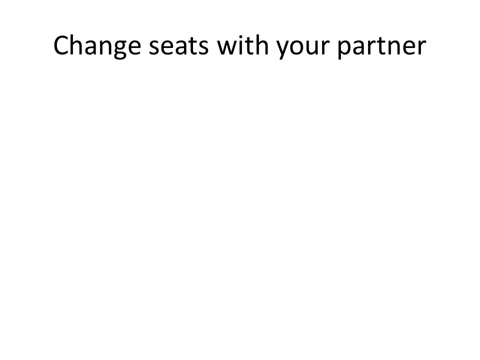 Change seats with your partner