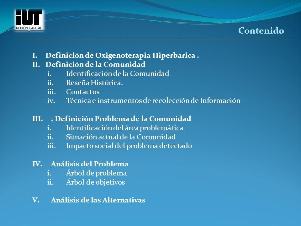 I.Definición de Oxigenoterapia Hiperbárica. II.Definición de la Comunidad i.Identificación de la Comunidad ii.Reseña Histórica. iii.Contactos iv.Técni
