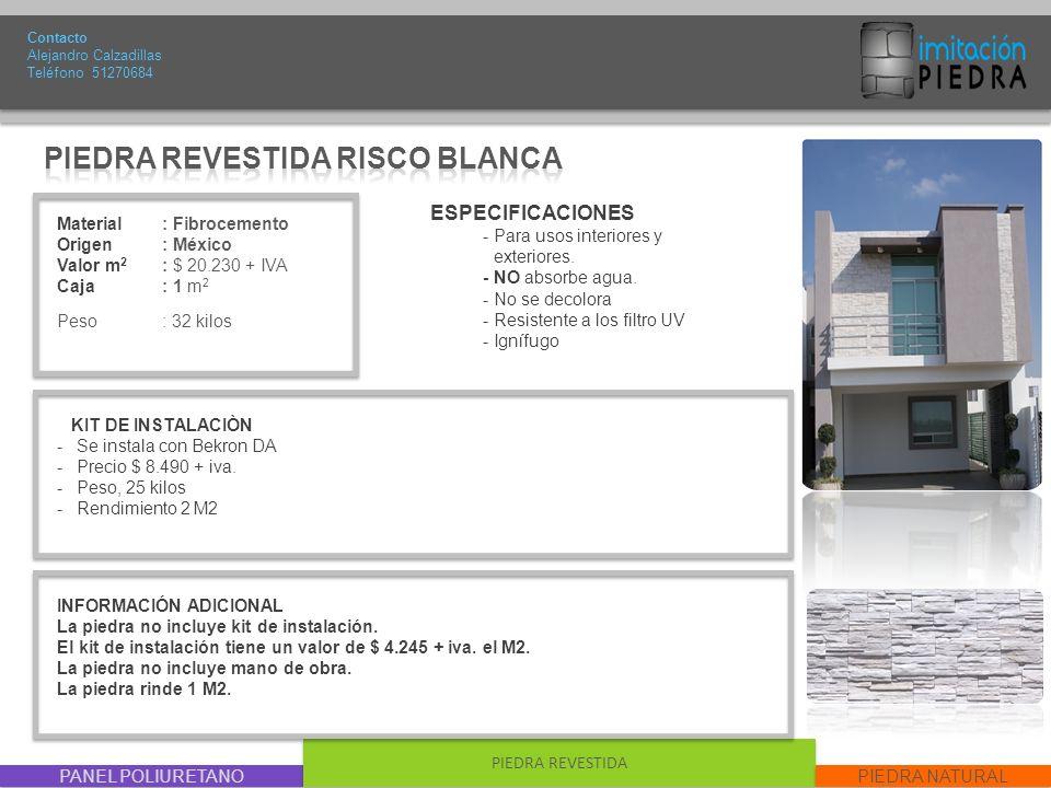PANEL POLIURETANO PIEDRA REVESTIDA PIEDRA NATURAL Material : Fibrocemento Origen: México Valor m 2 : $ 20.230 + IVA Caja: 1 m 2 Peso : 32 kilos Contac