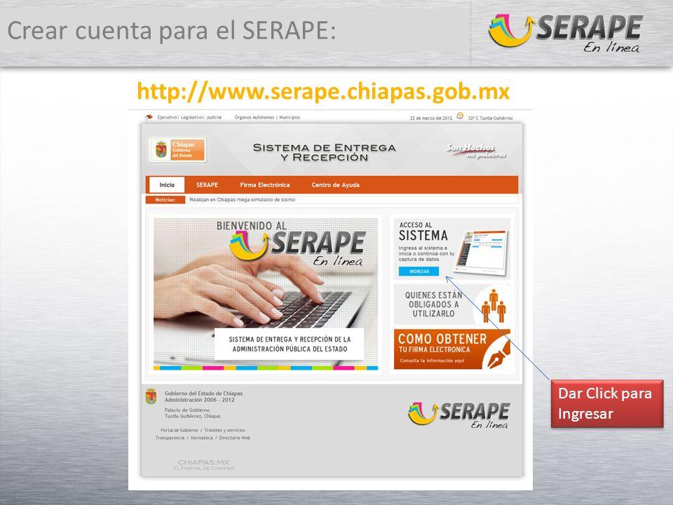 http://www.serape.chiapas.gob.mx Crear cuenta para el SERAPE: Dar Click para Ingresar