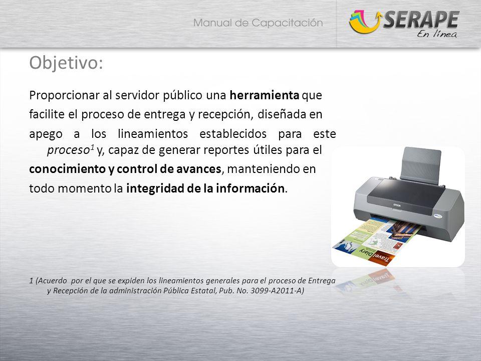 Objetivo: Proporcionar al servidor público una herramienta que facilite el proceso de entrega y recepción, diseñada en apego a los lineamientos establ
