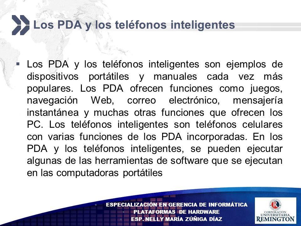 Add your company slogan LOGO Los PDA y los teléfonos inteligentes Los PDA y los teléfonos inteligentes son ejemplos de dispositivos portátiles y manua
