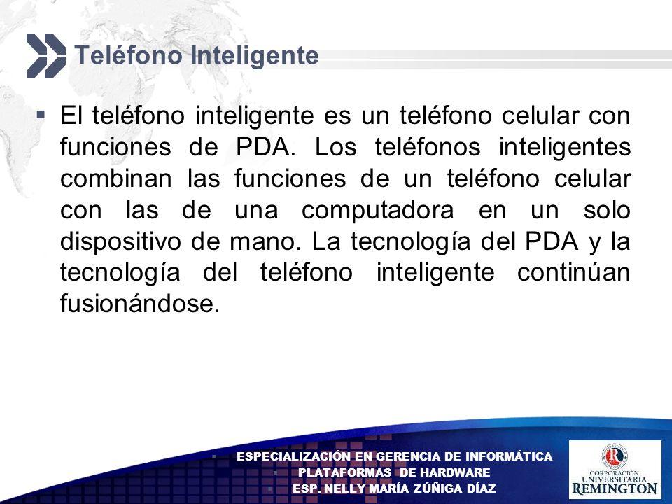 Add your company slogan LOGO Los teléfonos inteligentes pueden incluir opciones adicionales: Cámara incorporada Acceso a documentos Correo electrónico Toma de notas abreviada Televisión La conectividad del teléfono inteligente y la del PDA incluyen Bluetooth y conexiones de cable USB normales.