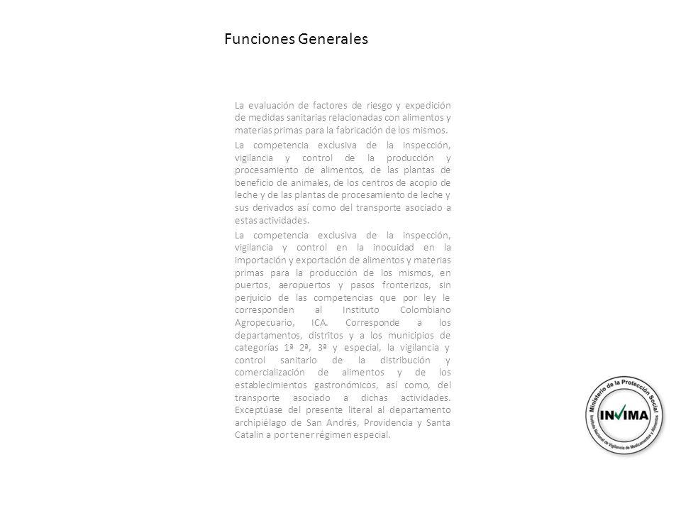 La evaluación de factores de riesgo y expedición de medidas sanitarias relacionadas con alimentos y materias primas para la fabricación de los mismos.