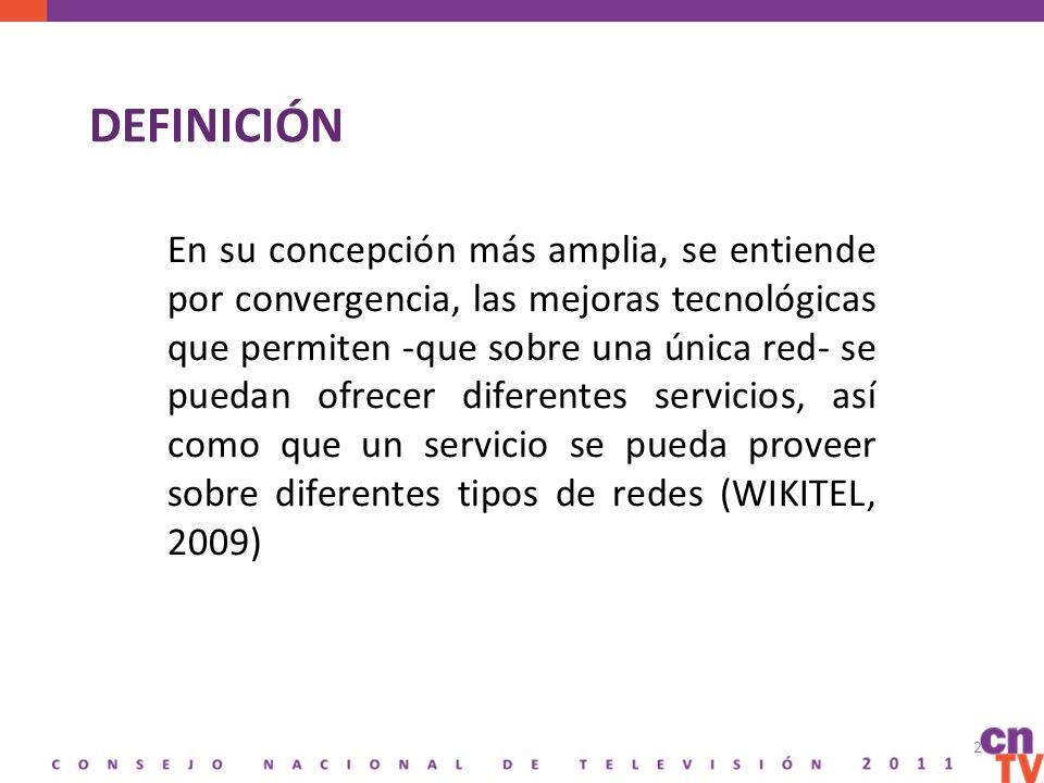 DEFINICIÓN En su concepción más amplia, se entiende por convergencia, las mejoras tecnológicas que permiten -que sobre una única red- se puedan ofrecer diferentes servicios, así como que un servicio se pueda proveer sobre diferentes tipos de redes (WIKITEL, 2009) 2