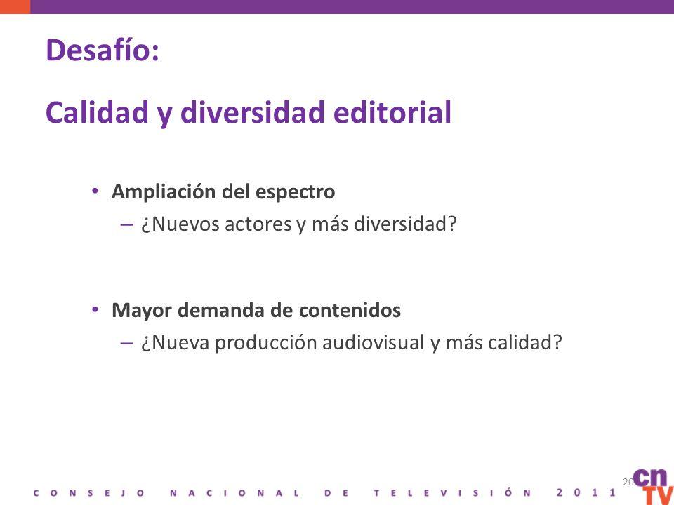 Desafío: Calidad y diversidad editorial Ampliación del espectro – ¿Nuevos actores y más diversidad.