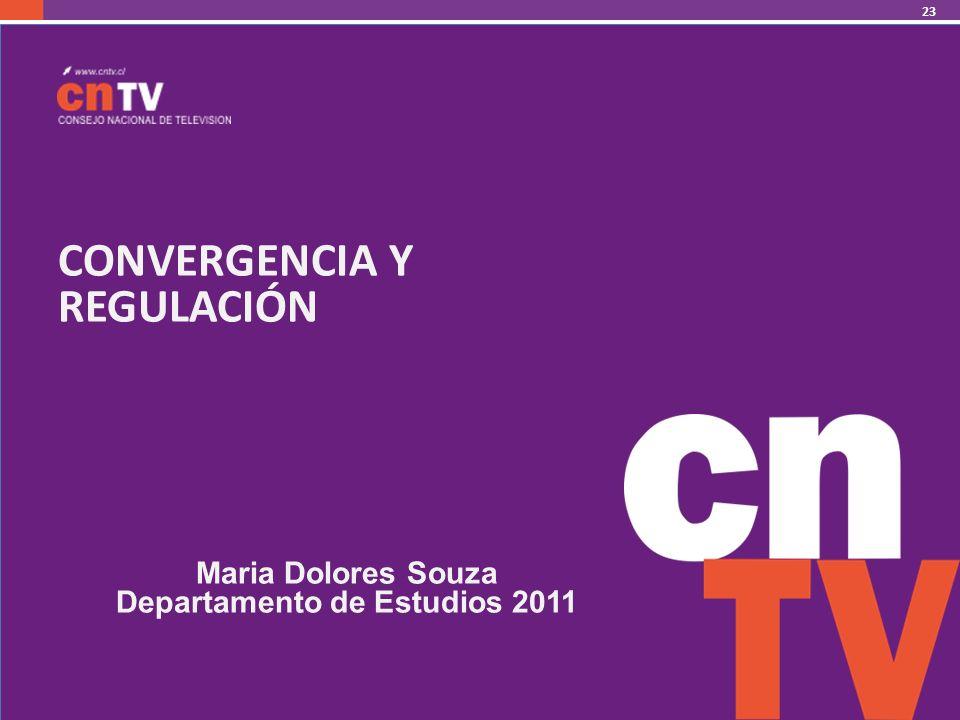 CONVERGENCIA Y REGULACIÓN Maria Dolores Souza Departamento de Estudios 2011 23