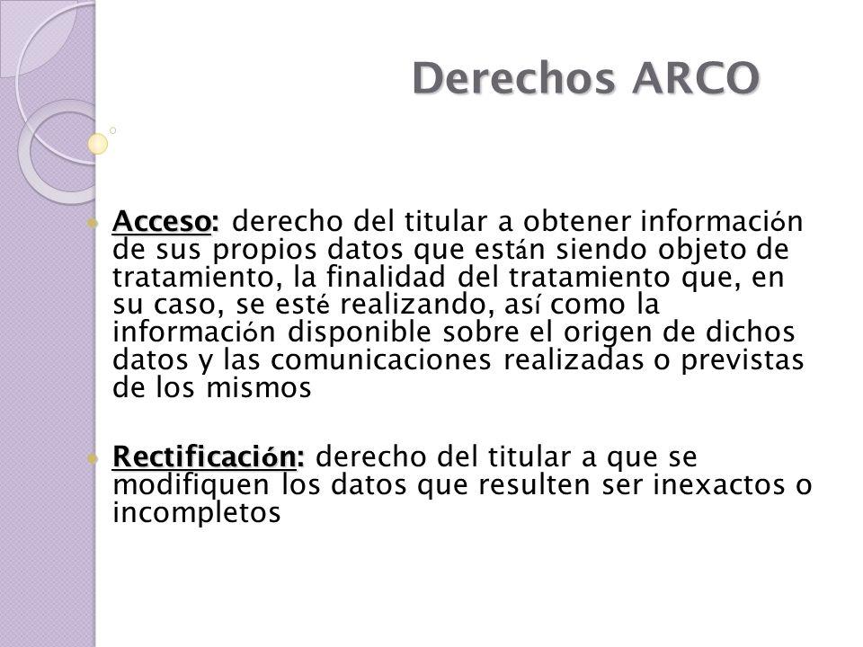 Acceso: Acceso: derecho del titular a obtener informaci ó n de sus propios datos que est á n siendo objeto de tratamiento, la finalidad del tratamient