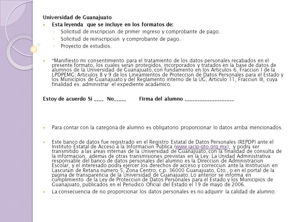 Universidad de Guanajuato Esta leyenda que se incluye en los formatos de: Esta leyenda que se incluye en los formatos de: Solicitud de inscripci ó n d