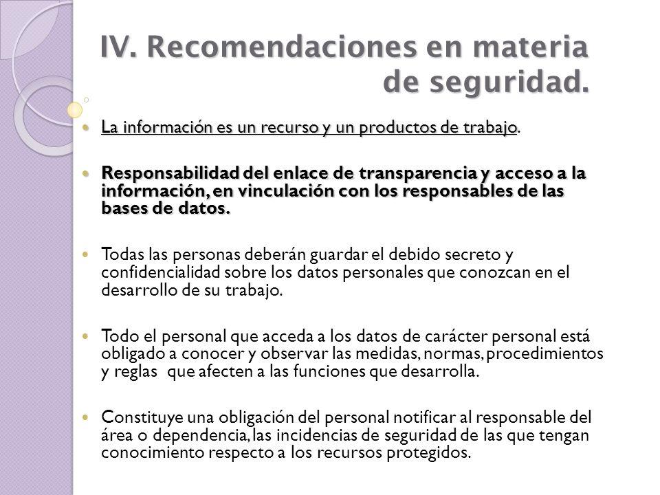 IV. Recomendaciones en materia de seguridad. La información es un recurso y un productos de trabajo La información es un recurso y un productos de tra