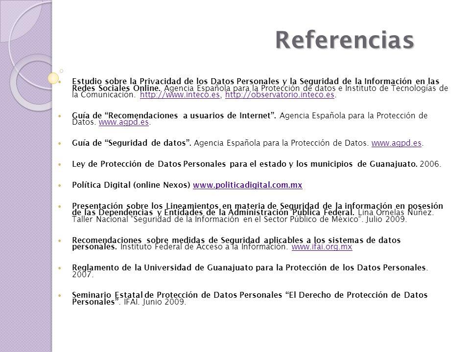 Referencias Estudio sobre la Privacidad de los Datos Personales y la Seguridad de la Información en las Redes Sociales Online. Agencia Española para l