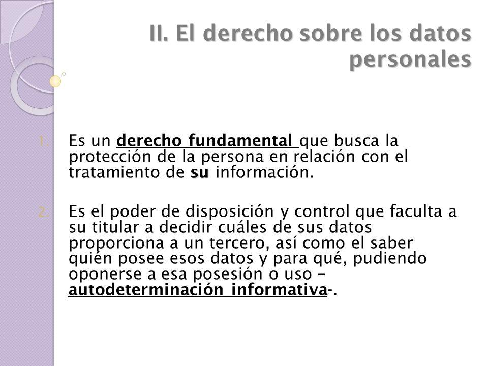 La Autodeterminación Informativa Es el derecho que tiene toda persona a conocer y decidir, quién, cómo y de qué manera recaba y utiliza sus datos personales