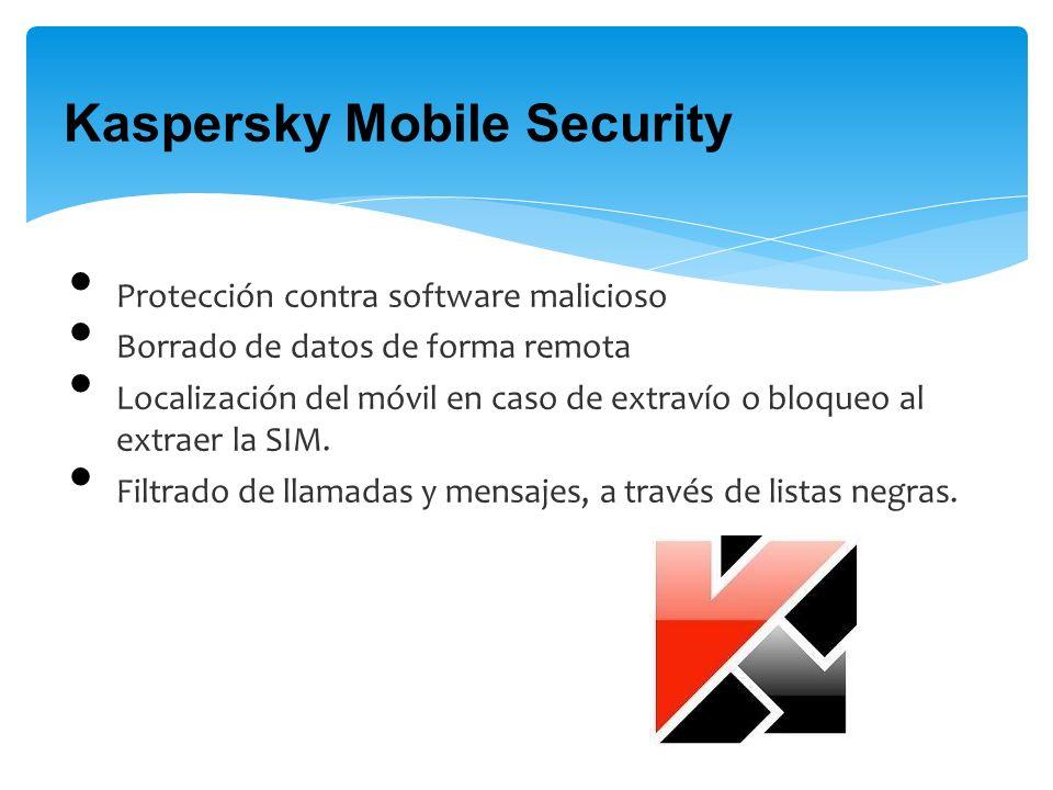 Kaspersky Mobile Security Protección contra software malicioso Borrado de datos de forma remota Localización del móvil en caso de extravío o bloqueo al extraer la SIM.