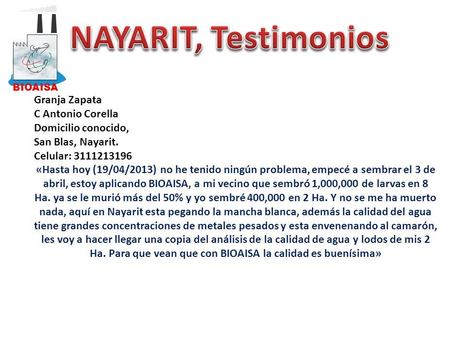 Granja Zapata C Antonio Corella Domicilio conocido, San Blas, Nayarit. Celular: 3111213196 «Hasta hoy (19/04/2013) no he tenido ningún problema, empec