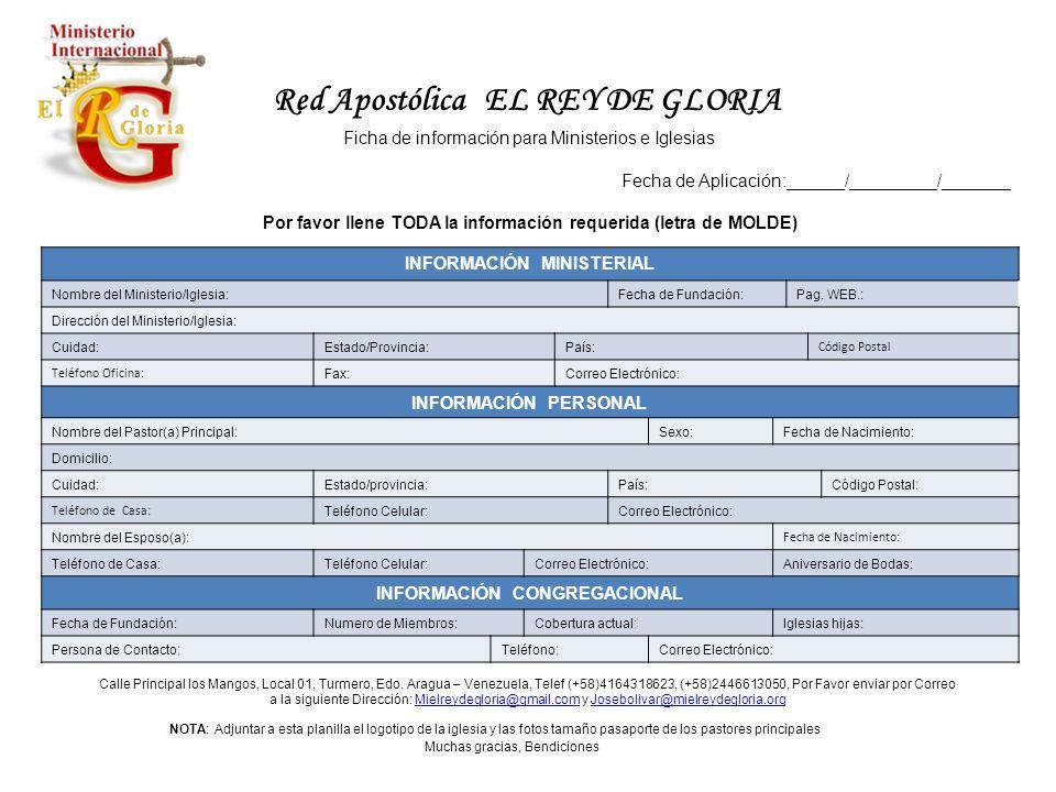Por favor llene TODA la información requerida (letra de MOLDE) INFORMACIÓN MINISTERIAL Nombre del Ministerio/Iglesia:Fecha de Fundación:Pag.