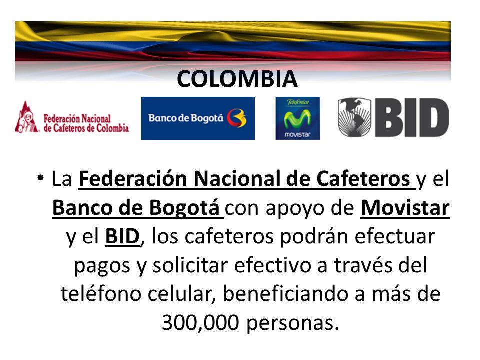 COLOMBIA La Federación Nacional de Cafeteros y el Banco de Bogotá con apoyo de Movistar y el BID, los cafeteros podrán efectuar pagos y solicitar efec