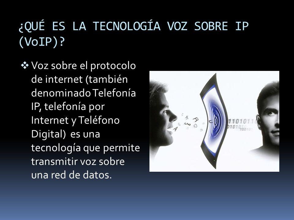 ¿QUÉ ES LA TECNOLOGÍA VOZ SOBRE IP (VoIP)? Voz sobre el protocolo de internet (también denominado Telefonía IP, telefonía por Internet y Teléfono Digi