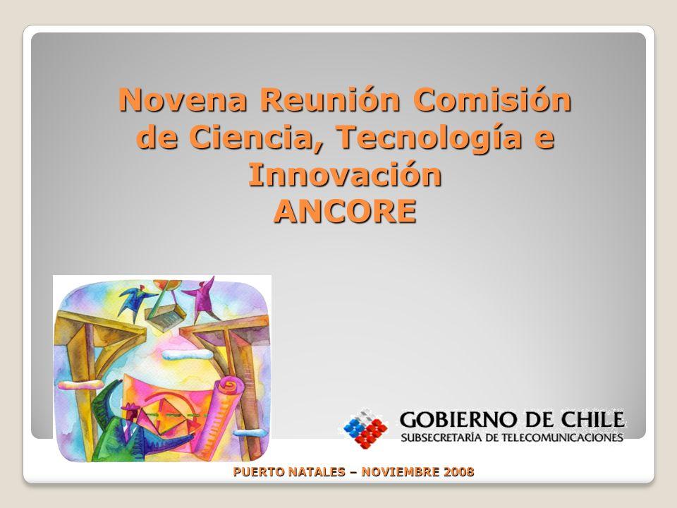 Novena Reunión Comisión de Ciencia, Tecnología e Innovación ANCORE PUERTO NATALES – NOVIEMBRE 2008