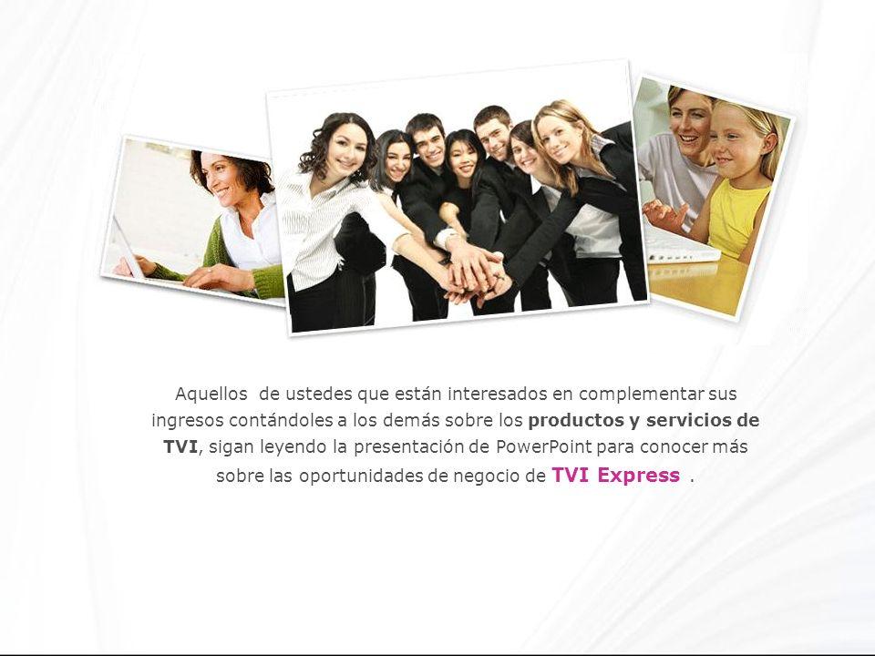 Aquellos de ustedes que están interesados en complementar sus ingresos contándoles a los demás sobre los productos y servicios de TVI, sigan leyendo l