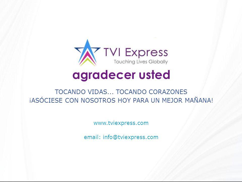 www.tviexpress.com email: info@tviexpress.com TOCANDO VIDAS... TOCANDO CORAZONES ¡ASÓCIESE CON NOSOTROS HOY PARA UN MEJOR MAÑANA! agradecer usted