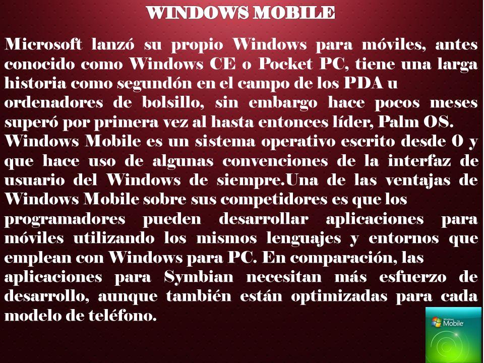 Microsoft lanzó su propio Windows para móviles, antes conocido como Windows CE o Pocket PC, tiene una larga historia como segundón en el campo de los