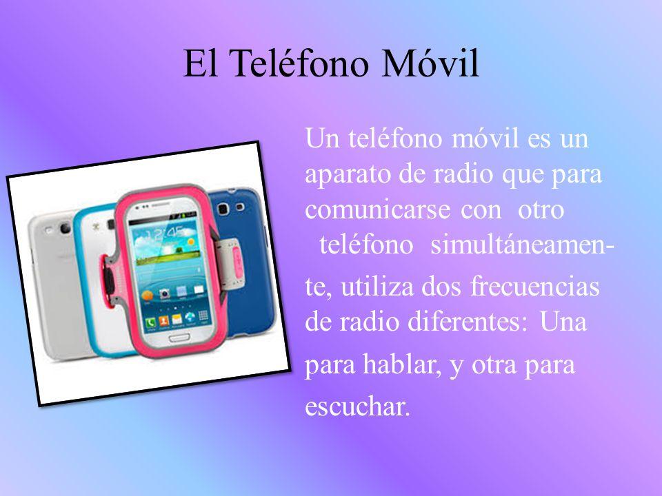 El teléfono Inalámbrico Es parecido a un teléfono móvil, tiene dos partes: La unidad de base: Se suele conectar a la línea telefónica convencional y a una tomad de corriente externa.