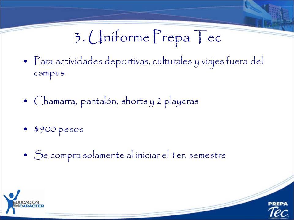 3. Uniforme Prepa Tec Para actividades deportivas, culturales y viajes fuera del campus Chamarra, pantalón, shorts y 2 playeras $900 pesos Se compra s