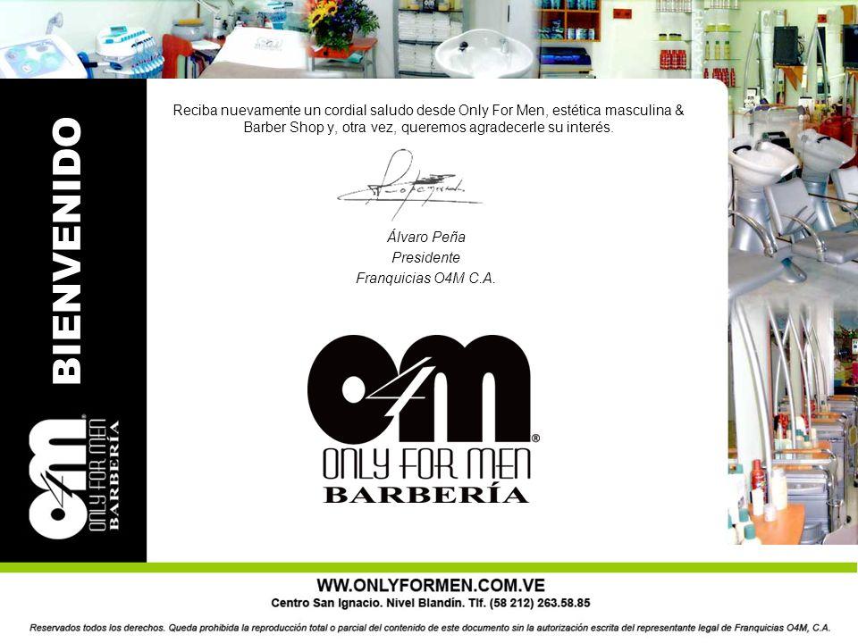 BIENVENIDO Reciba nuevamente un cordial saludo desde Only For Men, estética masculina & Barber Shop y, otra vez, queremos agradecerle su interés.