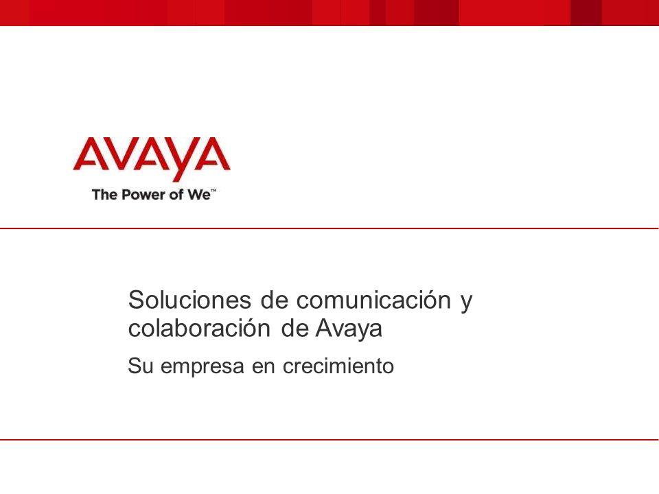 Soluciones de comunicación y colaboración de Avaya Su empresa en crecimiento