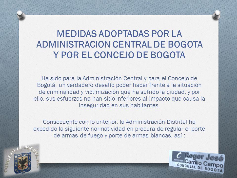 MEDIDAS ADOPTADAS POR LA ADMINISTRACION CENTRAL DE BOGOTA Y POR EL CONCEJO DE BOGOTA Ha sido para la Administración Central y para el Concejo de Bogot