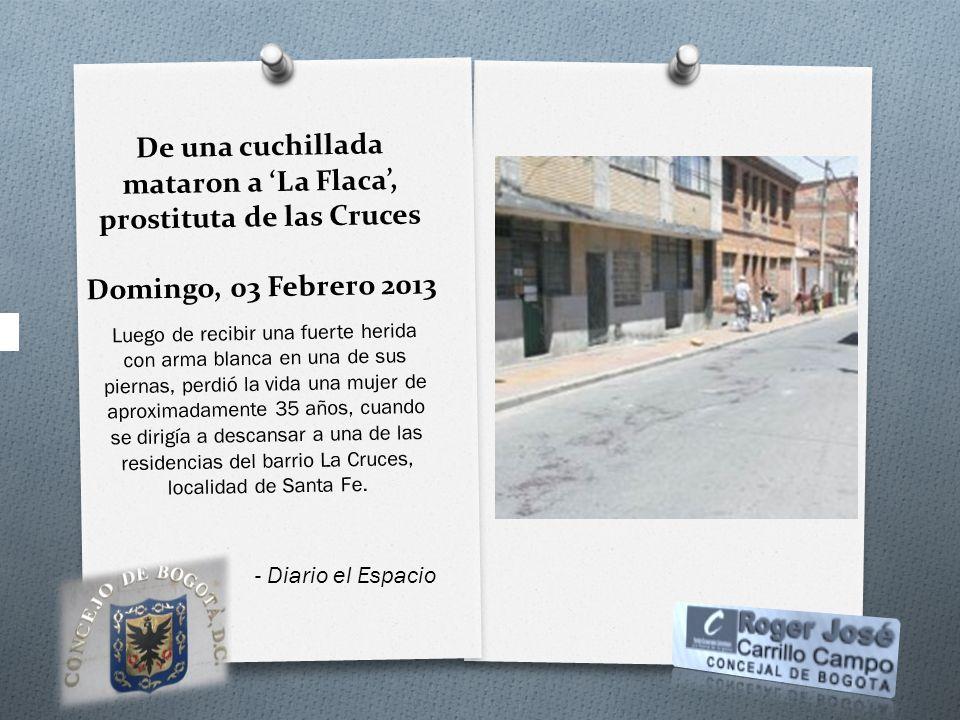 De una cuchillada mataron a La Flaca, prostituta de las Cruces Domingo, 03 Febrero 2013 Luego de recibir una fuerte herida con arma blanca en una de s