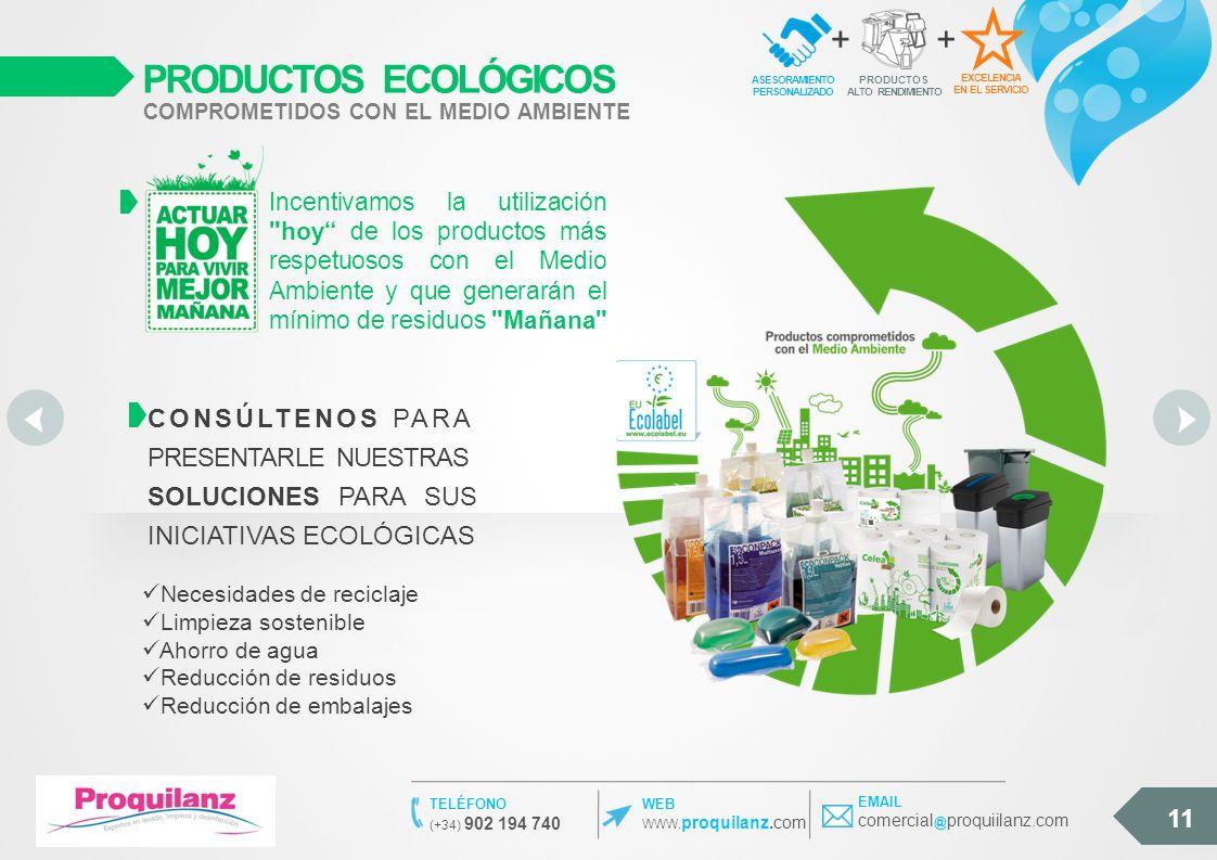 11 Necesidades de reciclaje Limpieza sostenible Ahorro de agua Reducción de residuos Reducción de embalajes CONSÚLTENOS PARA PRESENTARLE NUESTRAS SOLU
