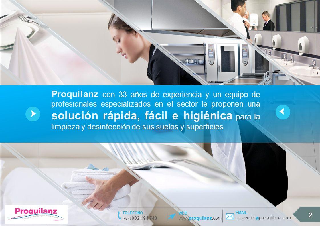 2 WEB WWW. proquilanz.com TELÉFONO (+34) 902 194 740 EMAIL comercial @ proquiilanz.com Proquilanz con 33 años de experiencia y un equipo de profesiona