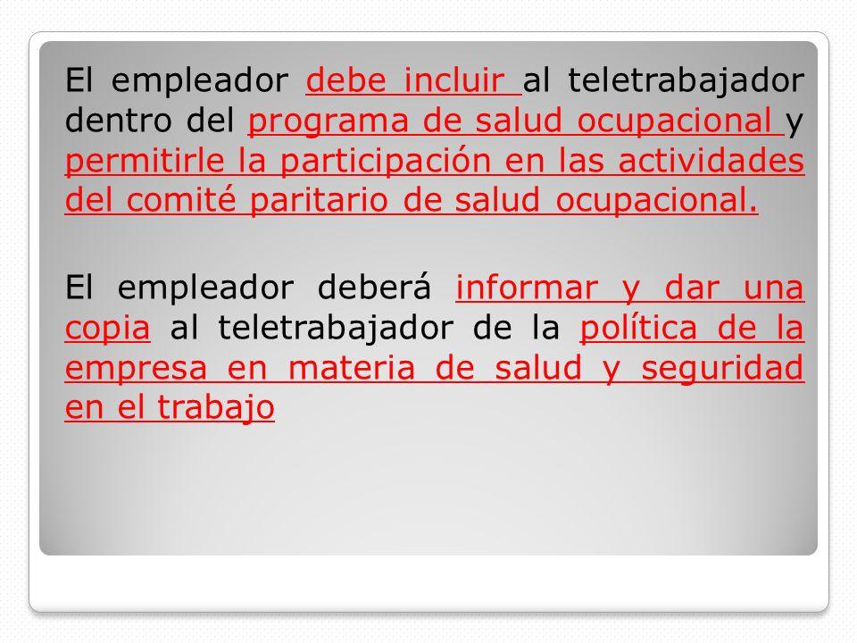 El empleador debe incluir al teletrabajador dentro del programa de salud ocupacional y permitirle la participación en las actividades del comité parit