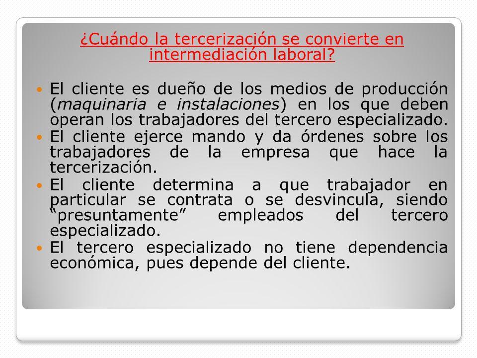 ¿Cuándo la tercerización se convierte en intermediación laboral? El cliente es dueño de los medios de producción (maquinaria e instalaciones) en los q