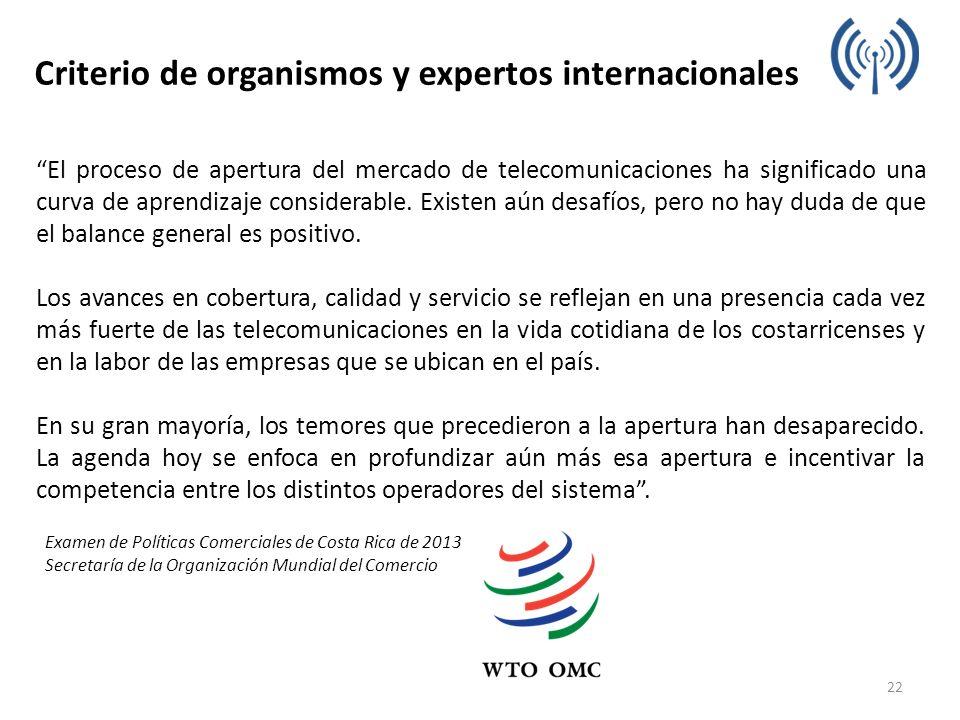 Criterio de organismos y expertos internacionales El proceso de apertura del mercado de telecomunicaciones ha significado una curva de aprendizaje con