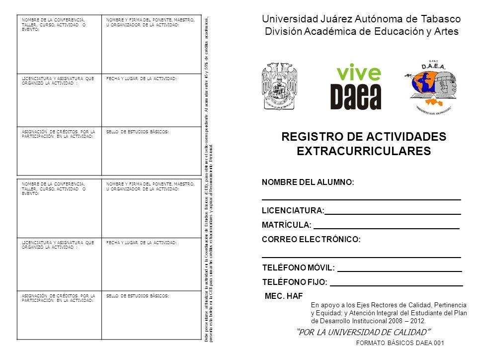 Universidad Juárez Autónoma de Tabasco División Académica de Educación y Artes REGISTRO DE ACTIVIDADES EXTRACURRICULARES NOMBRE DEL ALUMNO: __________
