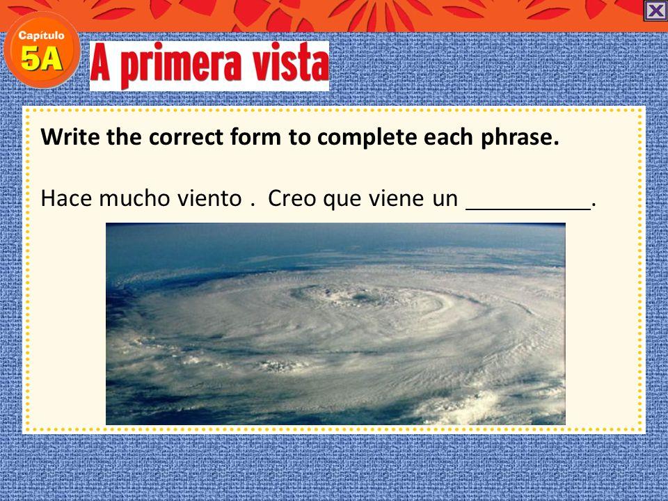 Write the correct form to complete each phrase. Según el artículo todas las personas se escaparon del edificio.