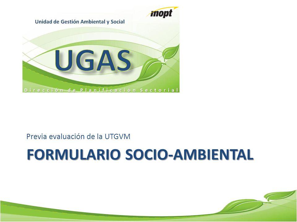 FORMULARIO SOCIO-AMBIENTAL Previa evaluación de la UTGVM