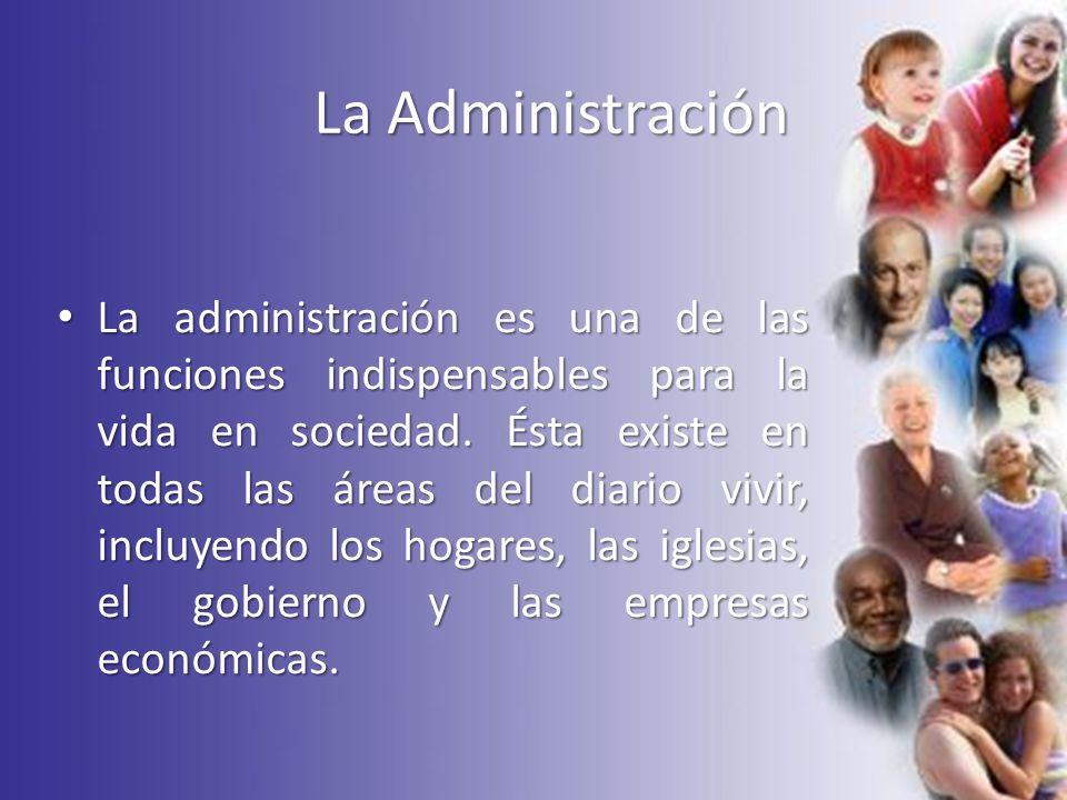 La administración es una de las funciones indispensables para la vida en sociedad. Ésta existe en todas las áreas del diario vivir, incluyendo los hog