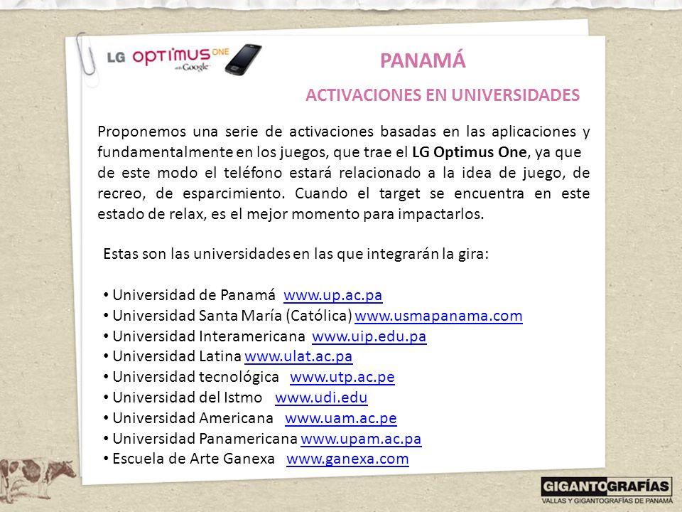 PANAMÁ Proponemos una serie de activaciones basadas en las aplicaciones y fundamentalmente en los juegos, que trae el LG Optimus One, ya que de este m