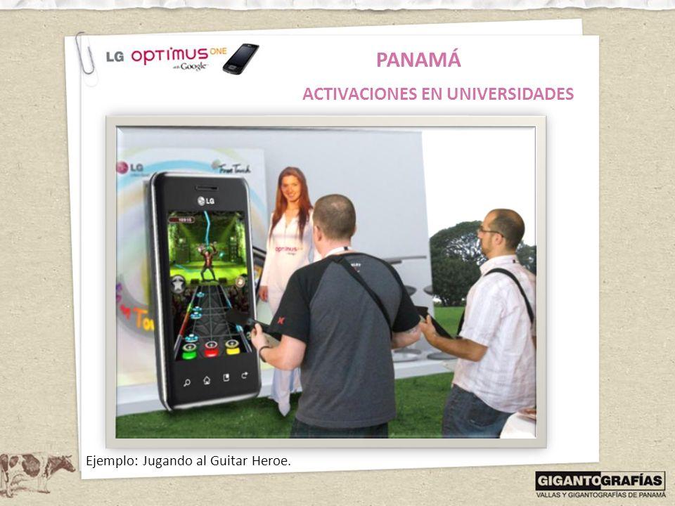 PANAMÁ ACTIVACIONES EN UNIVERSIDADES Ejemplo: Jugando al Guitar Heroe.